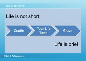 Tony Brassington Life is short