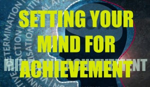 Mind-and-Achievement SETTING YOUR MIND